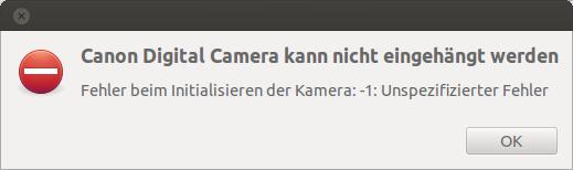 Canon EOS 600D UbuntuFehler beim Initialisieren der Kamera: -1: Unspezifizierter Fehler
